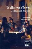 Patrice Rolland - Un débat sous la Terreur - Le politique dans la République.