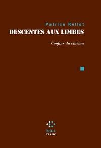 Patrice Rollet - Descentes aux limbes - Confins du cinéma.