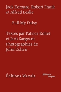 Patrice Rollet et Jack Sargeant - Pull My Daisy.