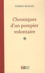 Chroniques d'un pompier volontaire - Patrice Romain |