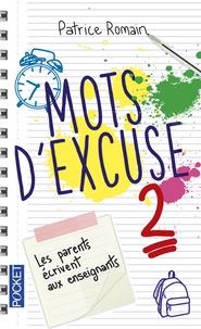 Patrice Romain - Mots d'excuse 2 - Les parents écrivent encore aux enseignants.