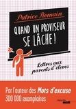 Patrice Romain - Quand un proviseur se lâche ! - Lettres aux parents d'élèves.