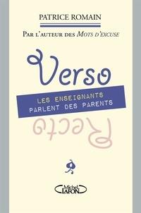Patrice Romain - Recto verso : les parents parlent des enseignants, les enseignants parlent des parents.