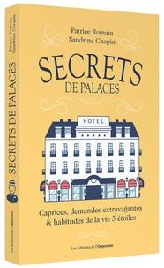 Patrice Romain et Sylvie Chopin - Secrets de palaces.