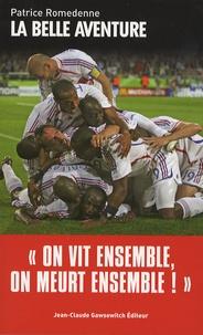 "Patrice Romedenne - La belle aventure - ""On vit ensemble, on meurt ensemble !""."