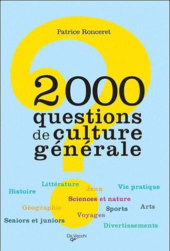 Patrice Ronceret - 2000 questions de culture générale.