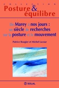 De Marey à nos jours : un siècle de recherches sur la posture et le mouvement - Douzièmes Journées Françaises de Posturologie Clinique.pdf
