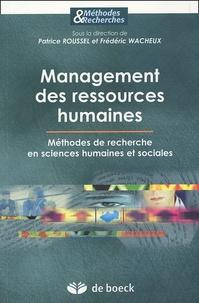 Patrice Roussel et Frédéric Wacheux - Management des ressources humaines - Méthodes de recherche en sciences humaines et sociales.
