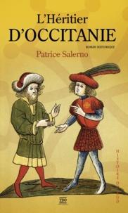 Patrice Salerno - L'héritier d'occitanie.