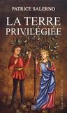 Patrice Salerno - La terre privilégiée.