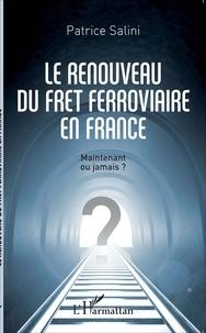 Le renouveau du fret ferroviaire en France - Maintenant ou jamais ?.pdf