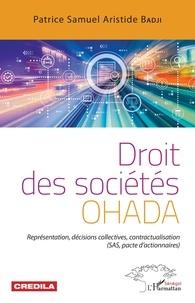 Patrice Samuel Aristide Badji - Droit des sociétés OHADA - Représentation, décisions collectives, contractualisation (SAS, pacte d'actionnaires).