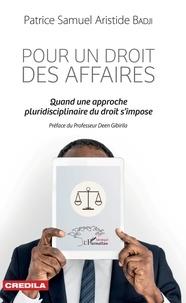 Patrice Samuel Aristide Badji - Pour un droit des affaires - Quand une approche pluridisciplinaire du droit s'impose.