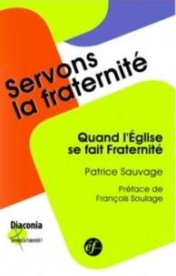 """Patrice Sauvage - Quand l'Eglise se fait fraternité - Une relecture de la démarche """"Diaconia""""."""