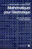 Patrice Schiller et Jean-Claude Belloc - Mathématiques pour l'électronique - IUT, STS, instituts d'ingénieurs, formation continue.