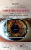 Patrice Schoch - Vision stratégique 5.0 - Pilotez vos actions face aux changements disruptifs de la société.