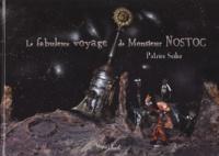 Patrice Seiler - Le fabuleux voyage de Monsieur Nostoc.