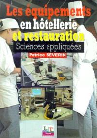 Patrice Séverin - Les équipements en hôtellerie et restauration - Sciences appliquées.