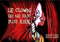 Patrice Sopel - Le clown qui ne fait plus rire.