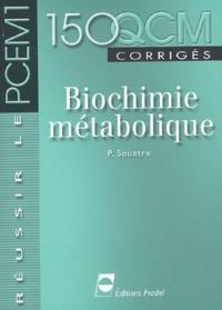 Patrice Souetre - Biochimie métabolique. - 150 QCM corrigés.
