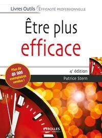 Patrice Stern - Etre plus efficace.