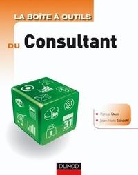 Patrice Stern et Jean- Marc Schoettl - La boîte à outils du Consultant - 2e édition.