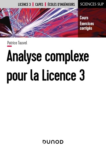 Patrice Tauvel - Analyse complexe pour la Licence 3 - Cours et exercices corrigés - Cours et exercices corrigés.