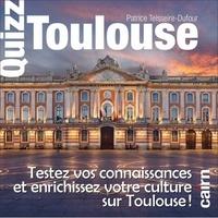 Quizz Toulouse - Patrice Teisseire-Dufour pdf epub