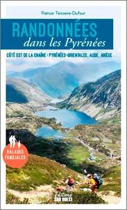 Patrice Teisseire-Dufour - Randonnées dans les Pyrénées - Côté est de la chaîne : Pyrénées-orientales, Aude, Ariège.