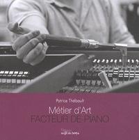 Patrice Thébault - Facteur de pianos.