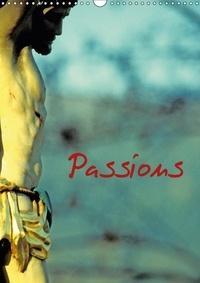 Patrice Thébault - Passions (Calendrier mural 2017 DIN A3 vertical) - Christ en croix en Alsace. (Calendrier mensuel, 14 Pages ).