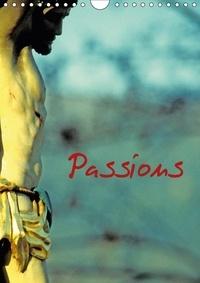 Patrice Thébault - Passions (Calendrier mural 2017 DIN A4 vertical) - Christ en croix en Alsace. (Calendrier mensuel, 14 Pages ).