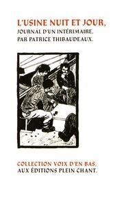 Patrice Thibaudeaux - L'usine nuit et jour - Journal d'un intérimaire.