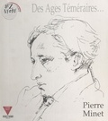 Patrice Thierry - Pierre Minet : Des âges téméraires....