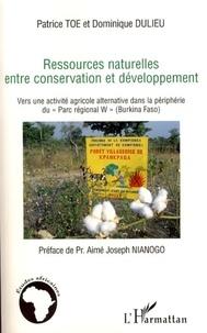 Ressources naturelles entre conservation et développement - Vers une activité agricole alternative dans la périphérie du Parc régional W (Burkina Faso).pdf