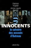 Patrice Trapier et Anne-Laure Barret - Innocents - Le calvaire des accusés d'Outreau.