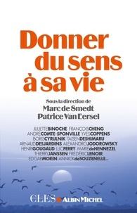 Patrice Van Eersel et Marc de Smedt - Donner du sens à sa vie.