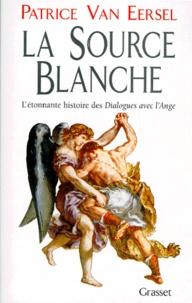 LA SOURCE BLANCHE. Létonnante histoire des Dialogues avec lAnge ou Lexigence de Création.pdf