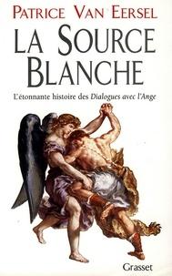 Patrice Van Eersel - La source blanche.