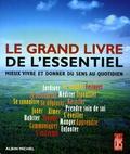 Patrice Van Eersel et Nathalie Calmé - Le grand livre de l'essentiel - Mieux vivre et donner du sens au quotidien.