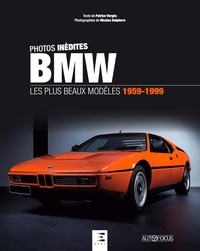 BMW- Les plus beaux modèles 1959-1999 - Patrice Vergès |