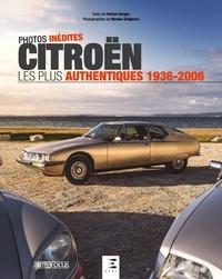 Patrice Vergès et Nicolas Delpierre - Citroën les plus authentiques 1936-2006.