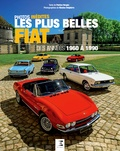 Patrice Vergès et Nicolas Delpierre - Les plus belles Fiat des années 1960 à 1980.