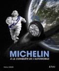 Patrice Vergès - Michelin - A la conquête de l'automobile.