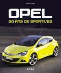 Patrice Vergès - Opel, 50 ans de sportives.