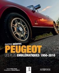 Patrice Vergès et Nicolas Delpierre - Peugeot - Les plus emblématiques 1950-2010.