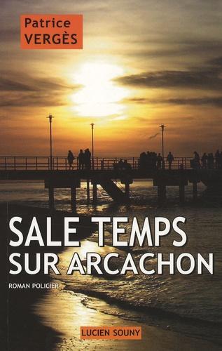 Patrice Vergès - Sale temps sur Arcachon.