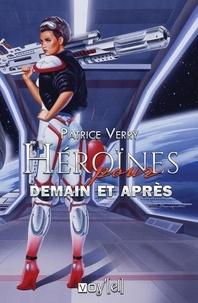 Patrice Verry - Héroïne pour demain et après.