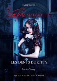 Patrice Verry - Les dents de Kitty - Anthologie Vampire malgré lui.