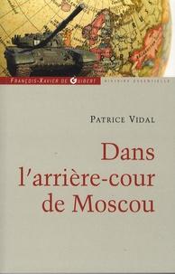 Patrice Vidal - Dans l'arrière-cour de Moscou.